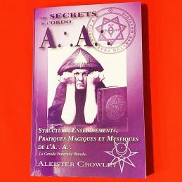LES SECRETS DE L'ORDO A.A.  Aleister Crowley