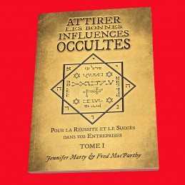 Attirer les Bonnes Influences Occultes de Jennifer Marty et Fred MarcParthy