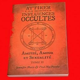Attirer les Bonnes Influences Occultes, tome 2