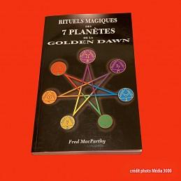 RITUELS MAGIQUES DES 7 PLANETES DE LA GOLDEN DAWN, livre neuf