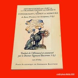 INSTRUCTIONS SUR L'ART DE LA TRANSMUTATION DES METAUX & L'ESPRIT CONCERNANT LE MERCURE, Livre neuf.