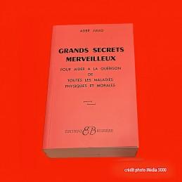 ABBE JULIO: GRANDS SECRETS MERVEILLEUX. Livre neuf.